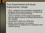 true experimental and quasi experimental design
