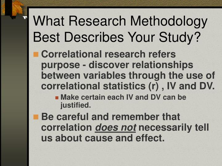 What Research Methodology Best Describes Your Study?
