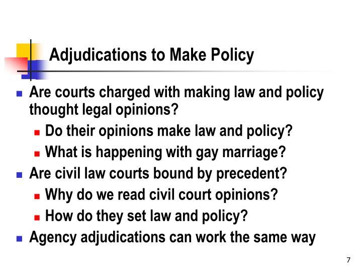 Adjudications to Make Policy