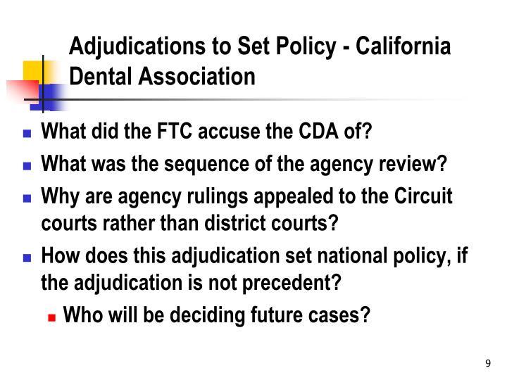 Adjudications to Set Policy - California Dental Association