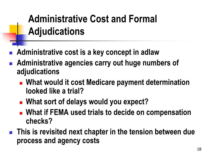Administrative Cost and Formal Adjudications