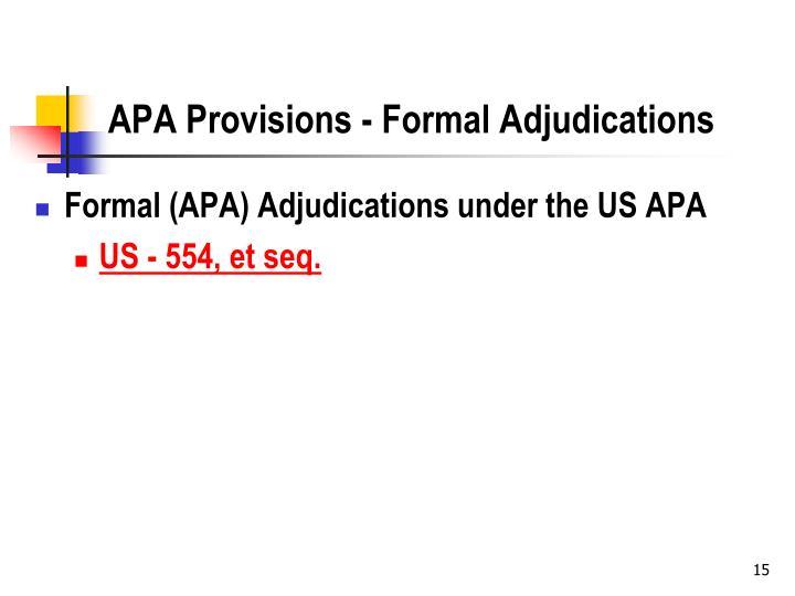 APA Provisions - Formal Adjudications