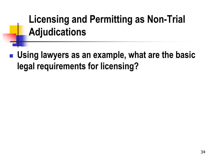 Licensing and Permitting as Non-Trial Adjudications