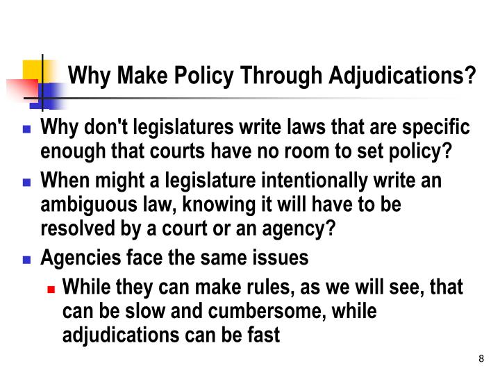 Why Make Policy Through Adjudications?