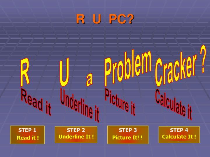 R  U  PC?