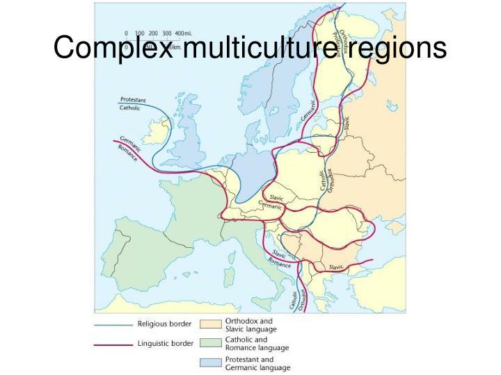 Complex multiculture regions