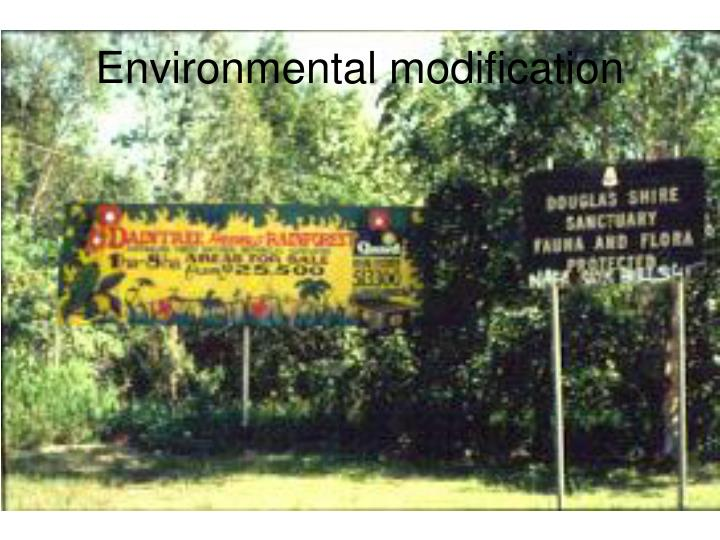 Environmental modification
