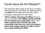 could jesus be the messiah