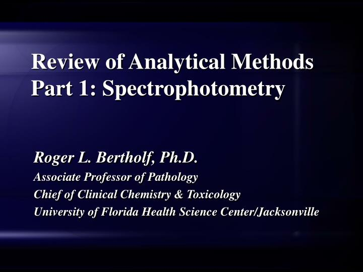 Review of analytical methods part 1 spectrophotometry