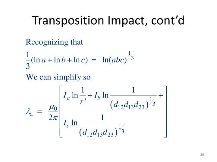 Transposition Impact, cont'd