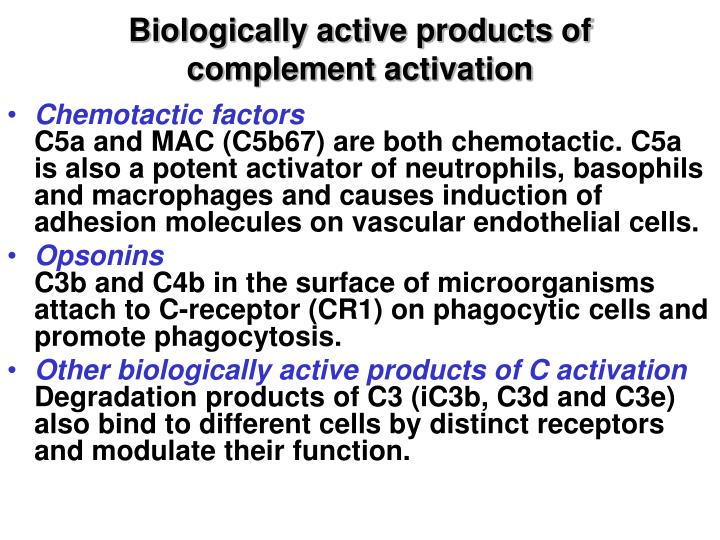 Biologically active products of complement activation