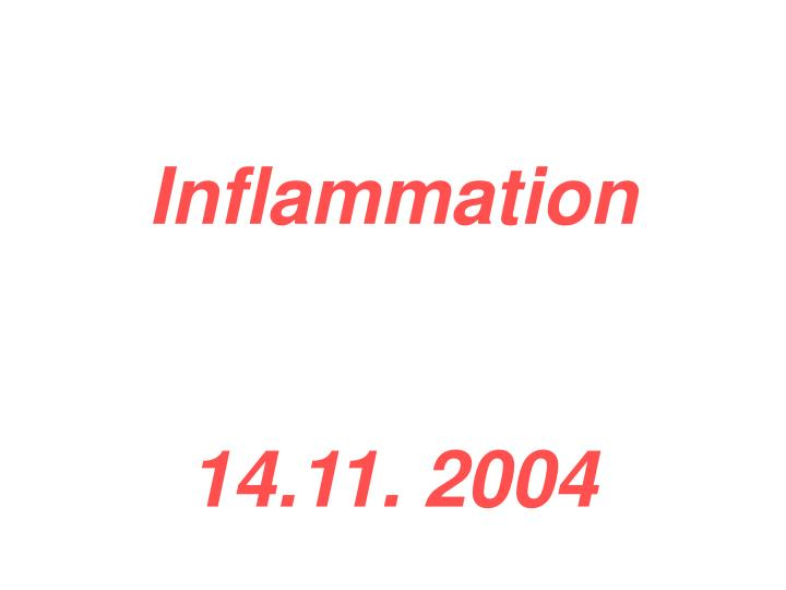 Inflammation 14 11 2004