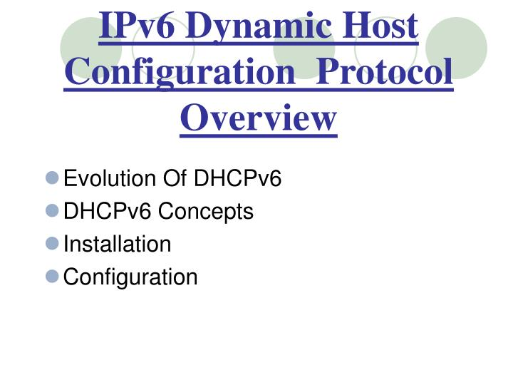 IPv6 Dynamic Host Configuration  Protocol  Overview