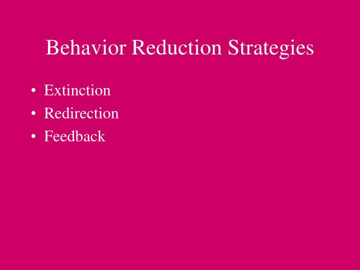 Behavior Reduction Strategies
