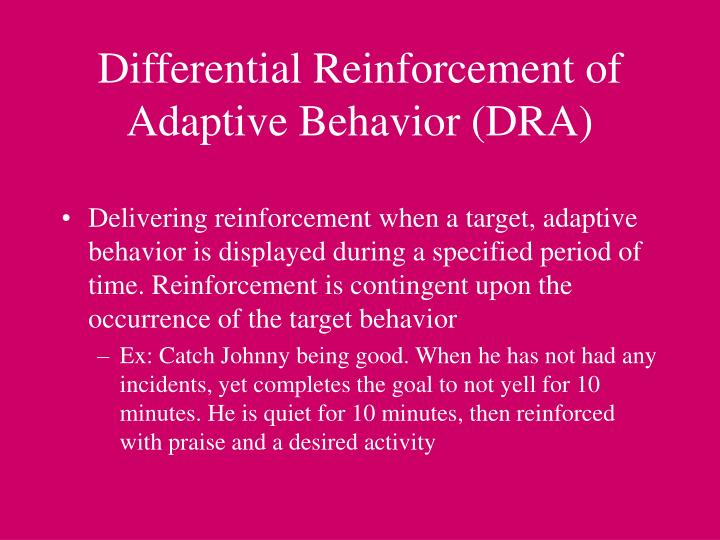 Differential Reinforcement of Adaptive Behavior (DRA)