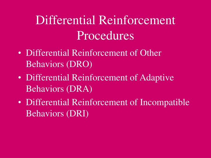 Differential Reinforcement Procedures