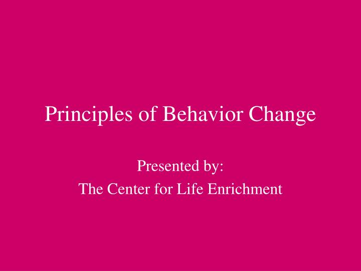 Principles of Behavior Change