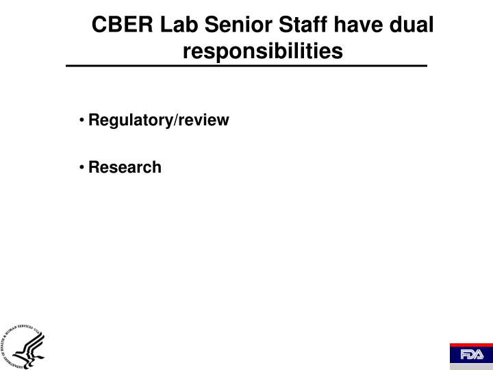 CBER Lab Senior Staff have dual responsibilities