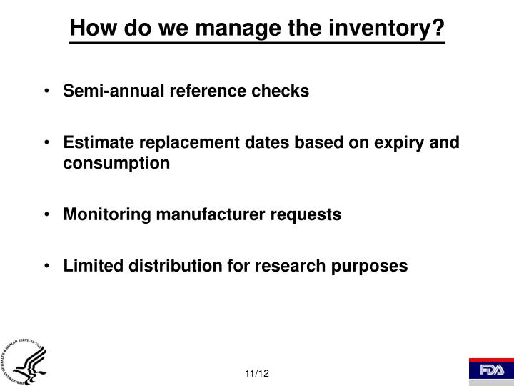 How do we manage the inventory?