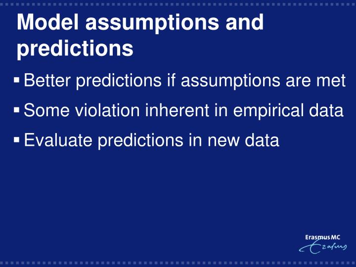 Model assumptions and predictions