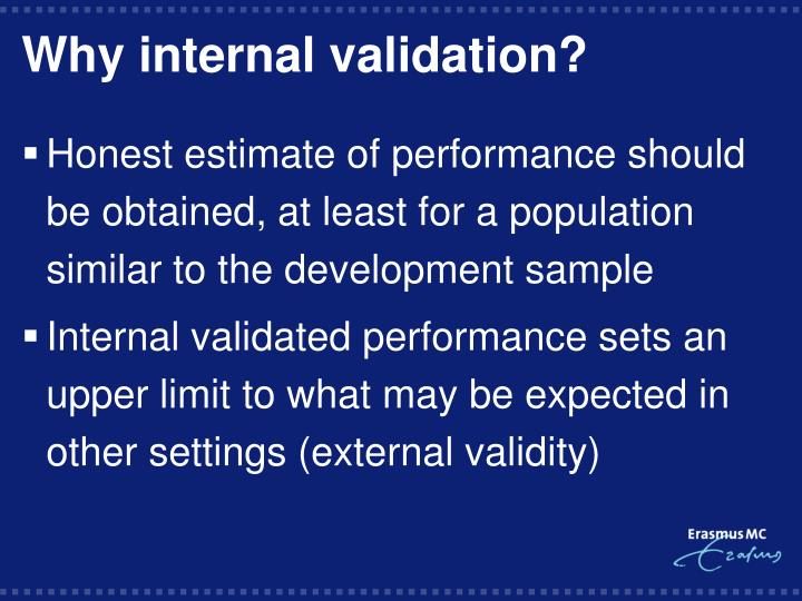 Why internal validation?