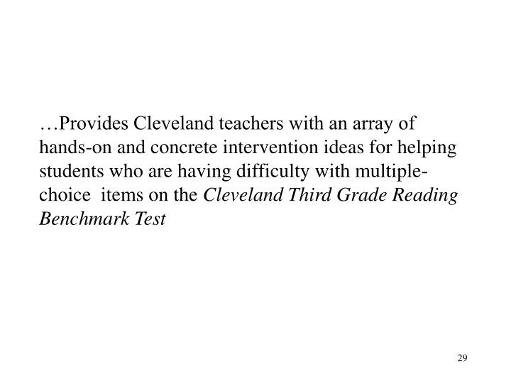 …Provides Cleveland teachers with an array of hands-on and concrete intervention ideas for helping students who are having difficulty with multiple-choice  items on the