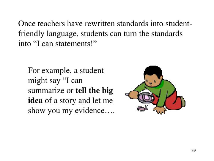 Once teachers have rewritten standards into student-