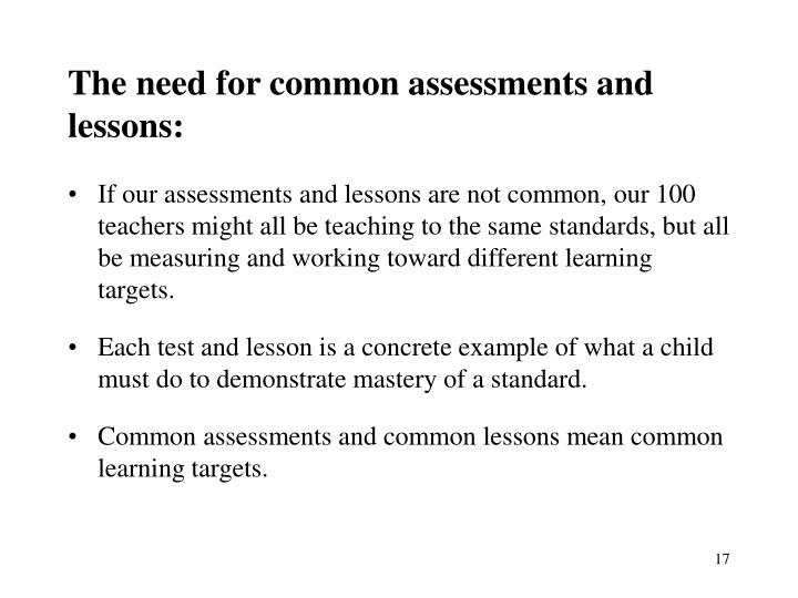 The need for common assessments and lessons: