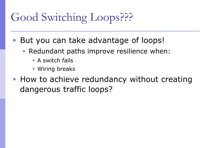 Good Switching Loops???
