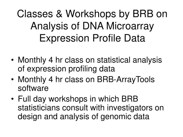 Classes & Workshops by BRB on Analysis of DNA Microarray Expression Profile Data