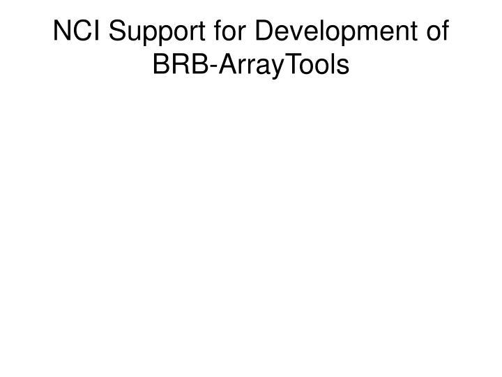 NCI Support for Development of BRB-ArrayTools
