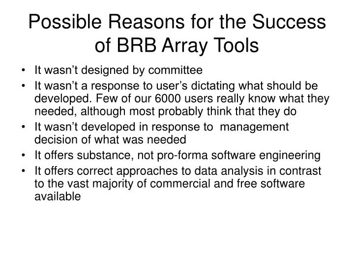 Possible Reasons for the Success of BRB Array Tools