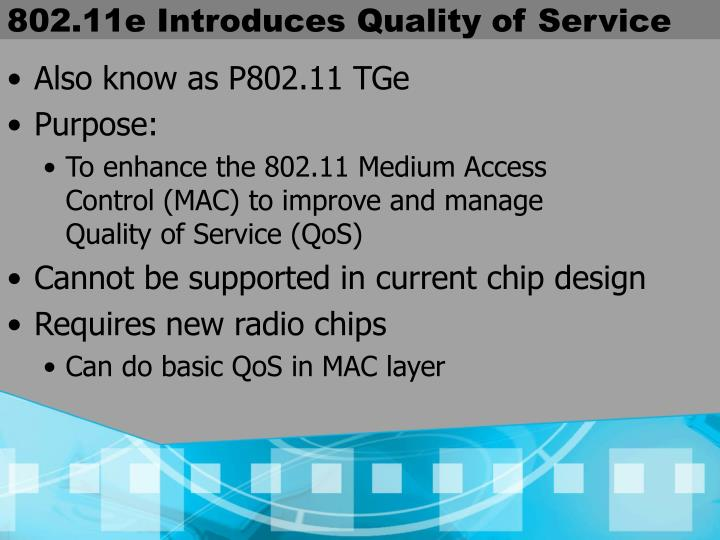 802.11e Introduces Quality of Service