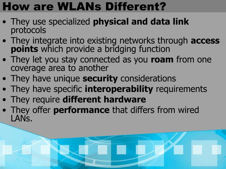 How are WLANs Different?