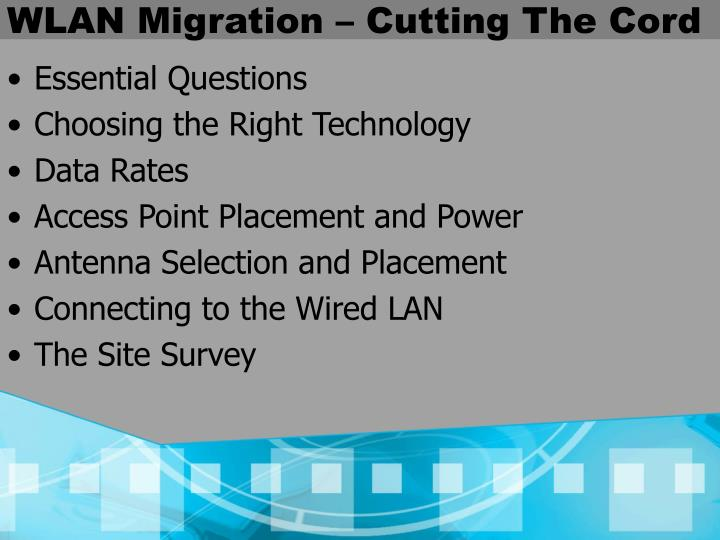 WLAN Migration – Cutting The Cord