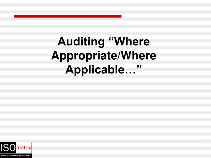 """Auditing """"Where Appropriate/Where Applicable…"""""""
