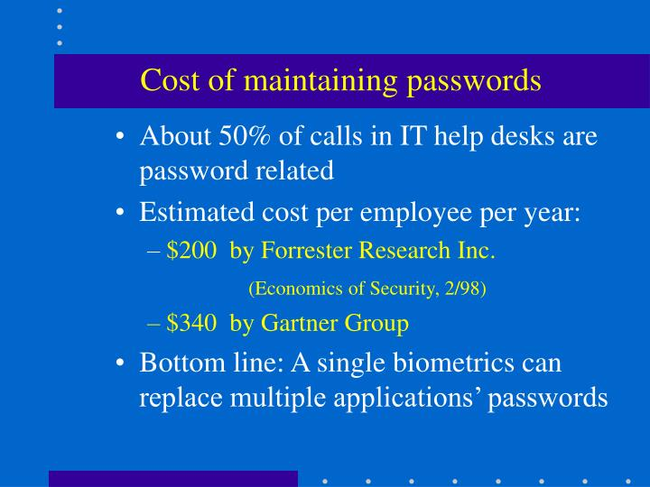 Cost of maintaining passwords