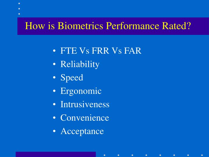 How is Biometrics Performance Rated?