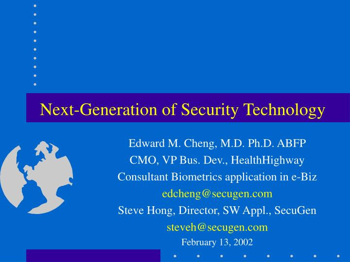 Next generation of security technology