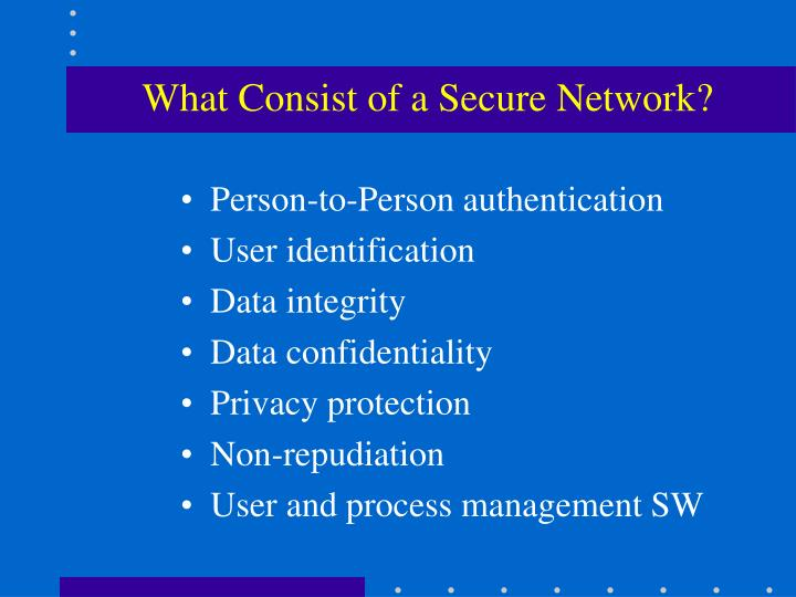 What consist of a secure network