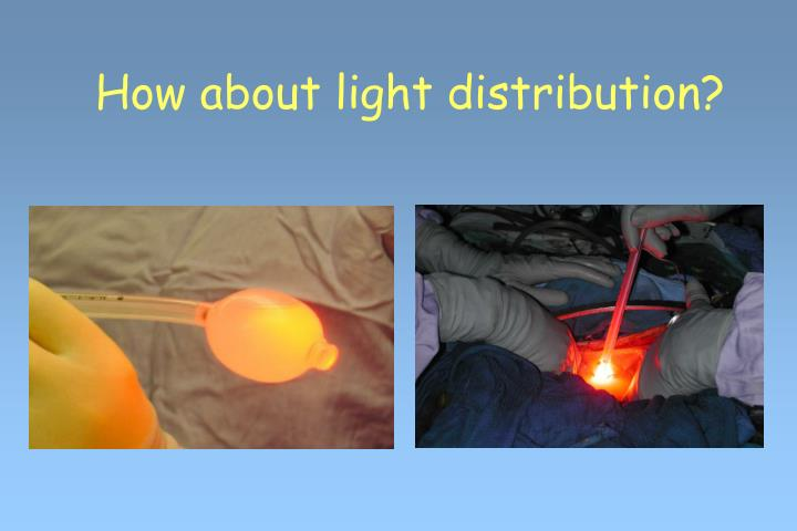 How about light distribution?