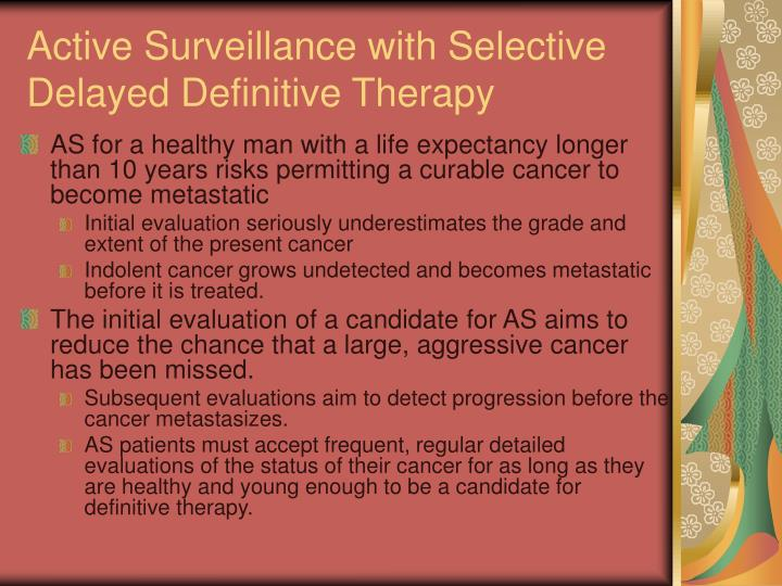 Active Surveillance with Selective Delayed Definitive Therapy
