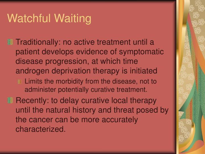 Watchful Waiting