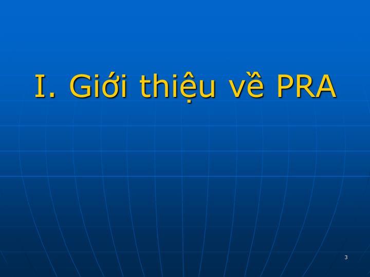 I. Giới thiệu về PRA