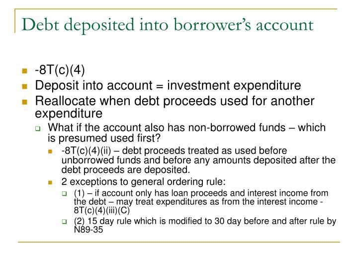 Debt deposited into borrower's account