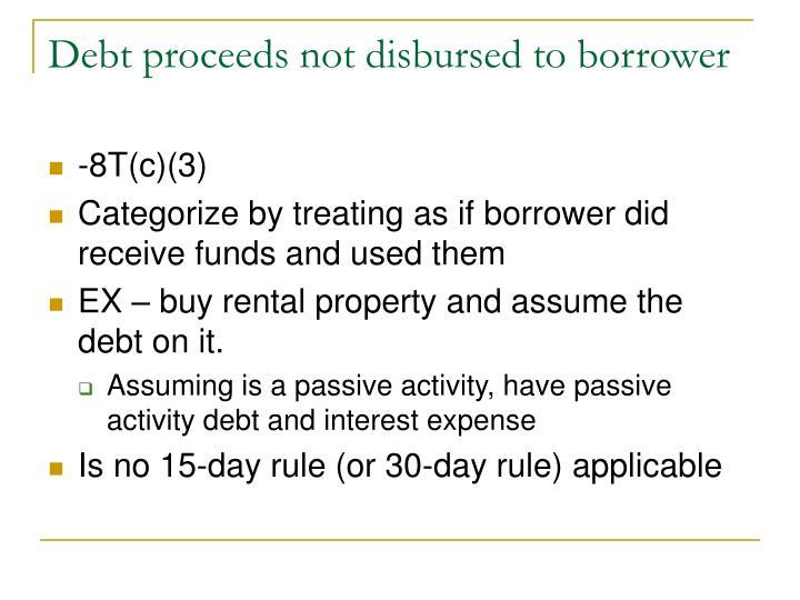 Debt proceeds not disbursed to borrower