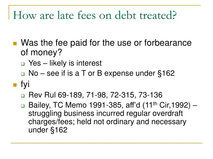 How are late fees on debt treated?