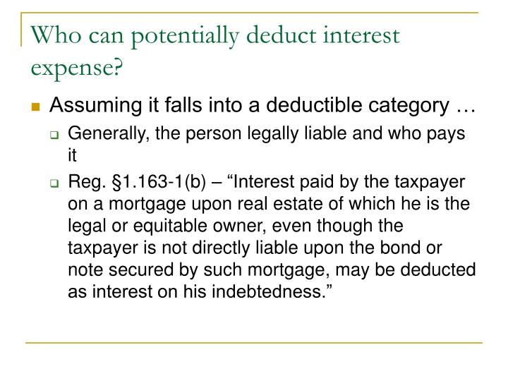 Who can potentially deduct interest expense?