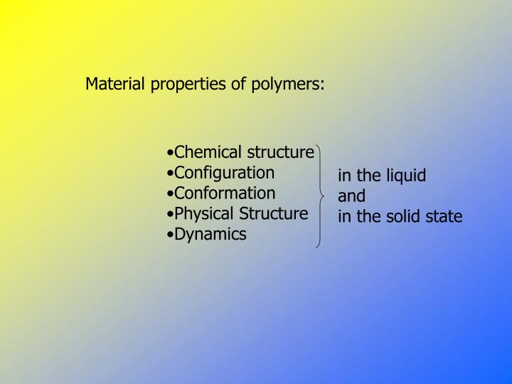 Material properties of polymers: