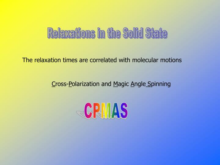 Relaxations in the Solid State